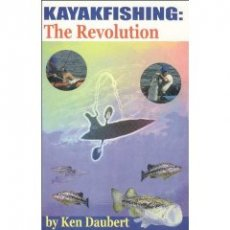 Kayakfishing : The Revolution by Ken Daubert