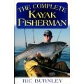 The Complete Kayak Fisherman (Paperback) by Rick Burnley