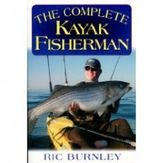 The Complete Kayak Fisherman (Paperback) by Rick Burnley