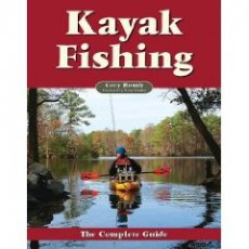 Kayak Fishing: The Complete Guide (Paperback) by Cory Routh